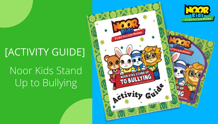 [ACTIVITY GUIDE] Noor Kids Stand Up to Bullying