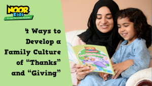 """4 Ways to Develop a Family Culture of thankfulness through """"Thanks"""" and """"Giving"""""""