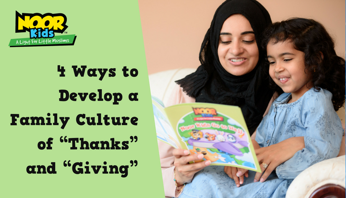 "4 Ways to Develop a Family Culture of thankfulness through ""Thanks"" and ""Giving"""