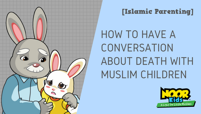 How To Have a Conversation About Death in Islam with Muslim Children