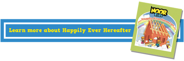 Happily Ever Hereafter Book for Muslim Children