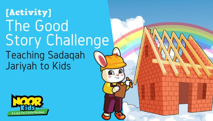 Teaching Sadaqah Jariyah to Muslim Kids