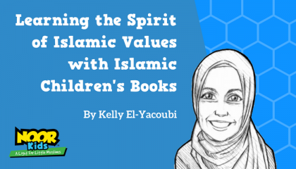 Learning the Spirit of Islamic Values with Islamic Children's Books