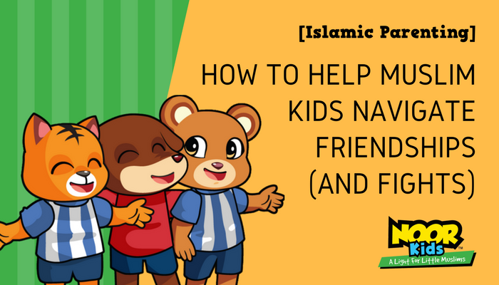 How To Help Muslim Kids Navigate Friendships and Fights