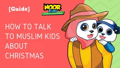 How to talk to Muslim Kids about Christmas